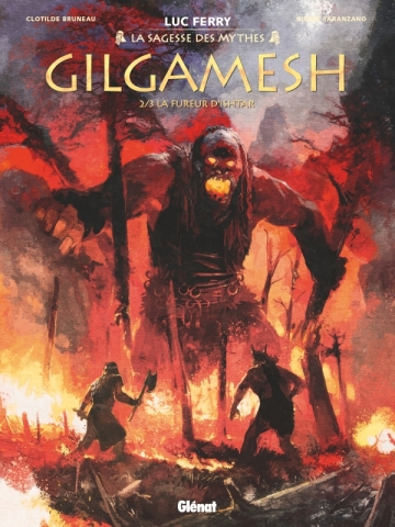 Gilgamesh T2/3 –  La fureur d'Ishtar