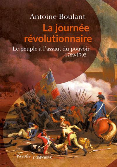 La journée révolutionnaire – Le peuple à l'assaut du pouvoir  1789 – 1795