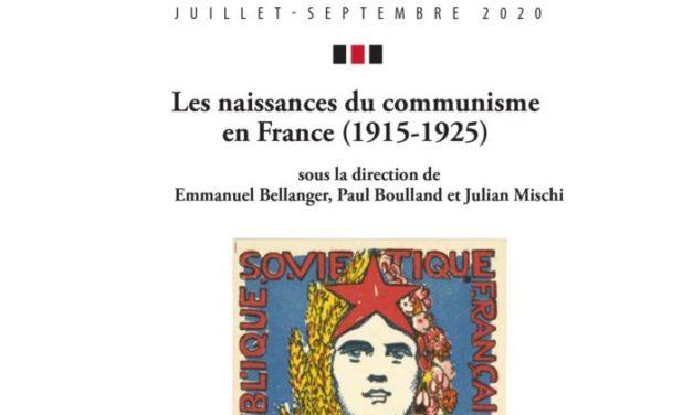 Les naissances du communisme en France (1915-1925),
