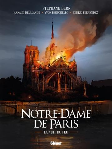 Notre-Dame de Paris – la nuit du feu