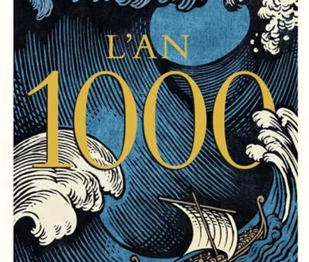 L'an 1000 – Quand les explorateurs ont connecté le monde et que la globalisation est née