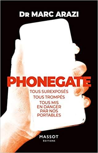 Phonegate – Tous surexposés, tous trompés, tous mis en danger par nos portables