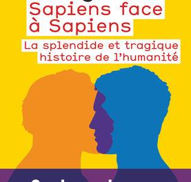couverture Pascal Picq Sapiens face à Sapiens La splendide et tragique histoire de l'humanité