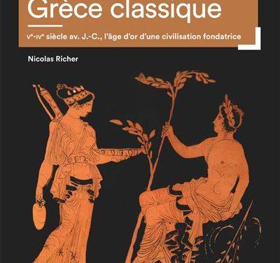Atlas de la Grèce classique ; Ve-IVe siècle av.J.C., l'âge d'or d'une civilisation fondatrice