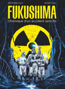 Fukushima – Chronique d'un accident sans fin