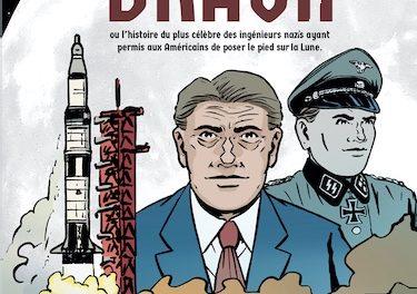 """couverture """"Von Braun"""", ou l'histoire du plus célèbre des ingénieurs nazis ayant permis aux Américains de poser le pied sur la Lune !"""