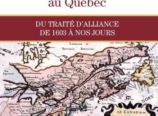 Reconnaissance et exclusion des peuples autochtones au Québec du traité d'alliance 1603 à nos jours