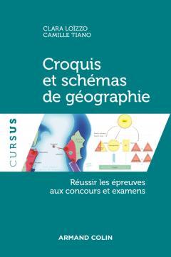 Croquis et schémas de Géographie – Réussir les épreuves aux concours et examens
