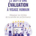 Le défi d'une évaluation à visage humain. Dépasser les limites de la société de performance
