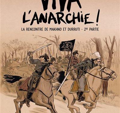 Viva L'anarchie ! Tome 2 « La rencontre de Makhno et Durruti »