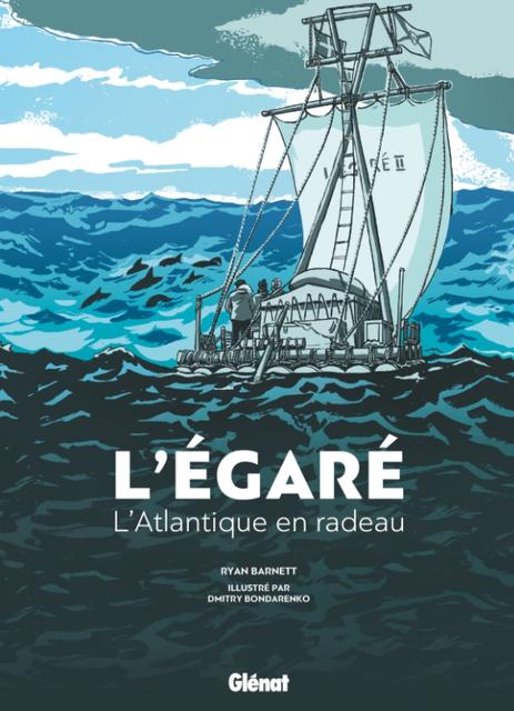 L'Égaré – L'Atlantique en radeau