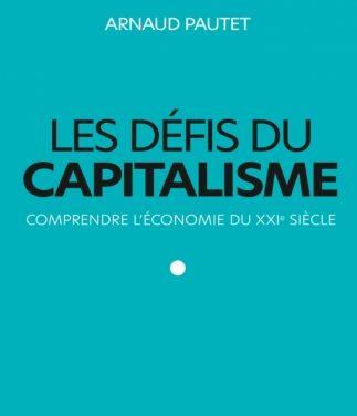Les défis du capitalisme. Comprendre l'économie du XXIe siècle.