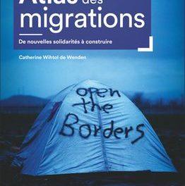 couverture Atlas des migrations De nouvelles solidarités à construire Catherine Wihtol de Wenden