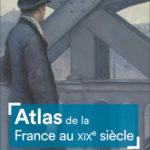 Atlas de la France au XIXe siècle