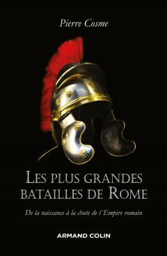Les plus grandes batailles de Rome – De la naissance à la chute de l'Empire Romain