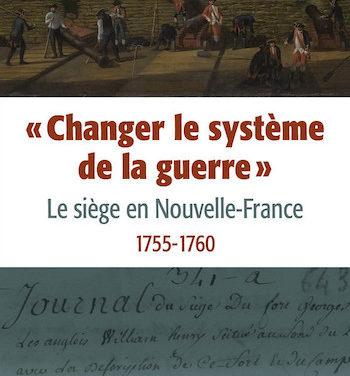 «Changer le système de la guerre». Le siège en Nouvelle-France, 1755-1760.