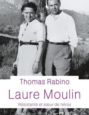 Laure Moulin. Résistante et sœur de héros
