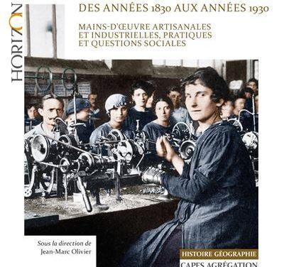 Le travail en Europe occidentale des années 1830 aux années 1930 – Mains d'œuvre artisanales et industrielles, pratiques et questions sociales