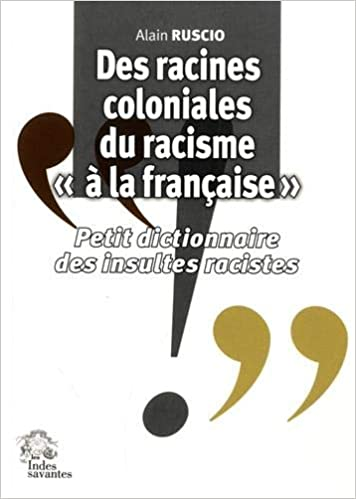 Des racines coloniales du racisme «à la française»