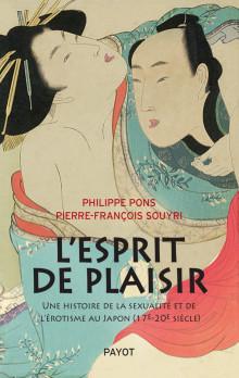 L'Esprit de plaisir – Une histoire de la sexualité et de l'érotisme au Japon (17e-20e siècle)