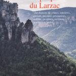 Le peuple du Larzac – Une histoire de crânes, sorcières, croisés, paysans, prisonniers, soldats, ouvrières, militants, touristes et brebis…