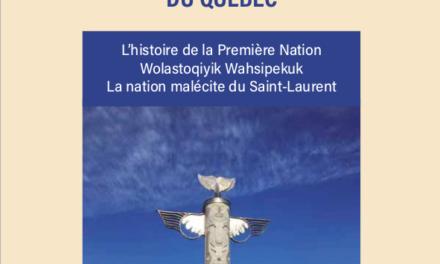 capture L'histoire de la Première Nation Wolastoqiyik Wahsipekuk La nation malécite du Saint-Laurent