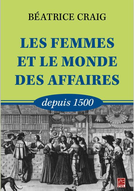 Les femmes et le monde des affaires depuis 1500