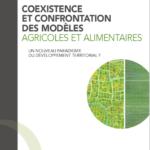 Coexistence et confrontation des modèles agricoles et alimentaires – Un nouveau paradigme du développement territorial?