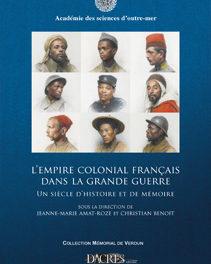 Couverture L'empire colonial français dans la Grande Guerre