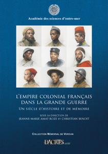 L'empire colonial français dans la Grande Guerre