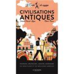 Civilisations antiques (le guide de voyage)