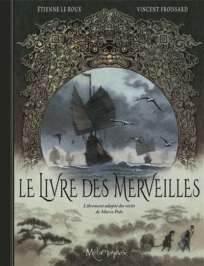 Le livre des merveilles, librement adapté des récits de Marco Polo