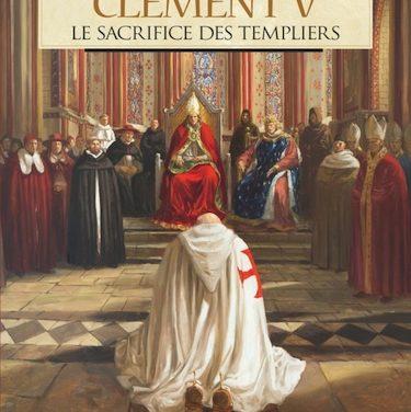 Clément V – Le Sacrifice des Templiers