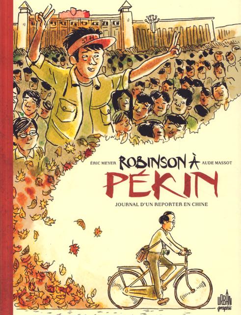 Robinson à Pékin – Journal d'un reporter en Chine