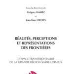 Réalités, perceptions et représentations des frontières : l'espace transfrontalier de la grande région Sarre-Lor-Lux