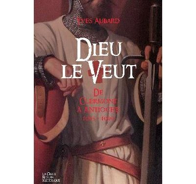 La Saga des Limousins – tome 17 – Dieu le veut – De Clermont à Antioche – 1095-1099