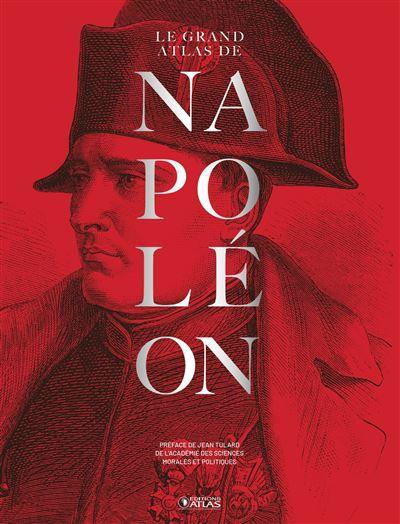 Le Grand Atlas de NAPOLÉON – L'édition du Bicentenaire