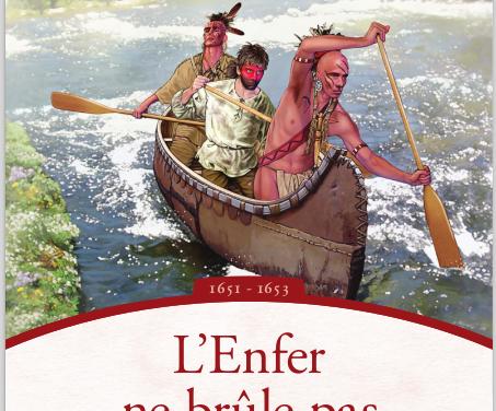L'Enfer ne brûle pas – Les Aventures de Radisson 1651 – 1653