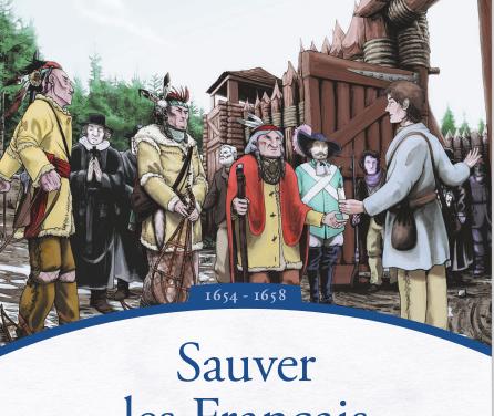 Sauver les Français – Les Aventures de Radisson 1654-1658
