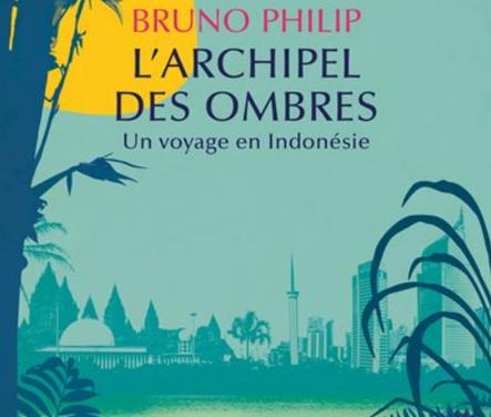 L'archipel des ombres – Un voyage en Indonésie