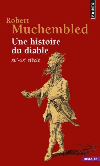 Une histoire du diable (XIIe-XXe siècle)