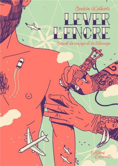 Lever l'encre   –   Voyages et tatouages