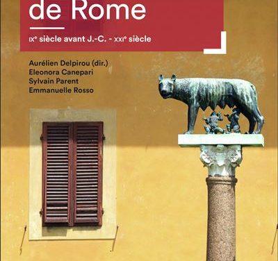 Atlas historique de Rome ; IXe siècle avant J,-C. – XXIe siècle