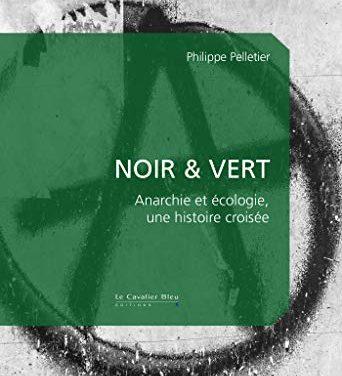 Noir et Vert – Anarchie et écologie, une histoire croisée.