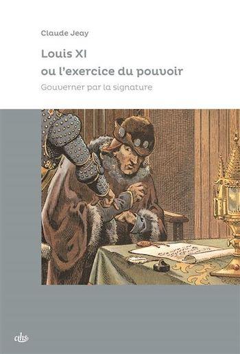 Louis XI ou l'exercice du pouvoir
