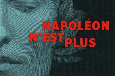 Image illustrant l'article Napoleon-n-est-plus de La Cliothèque