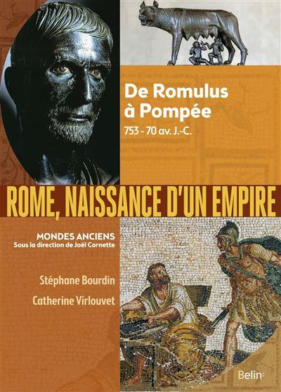 Rome, naissance d'un empire – De Romulus à Pompée (753-70 av.J.-C.)