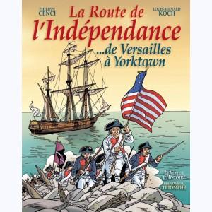 La route de l'Indépendance …de Versailles à Yorktown