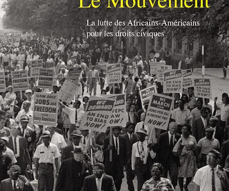Le Mouvement. La lutte des Africains-Américains pour les droits civiques