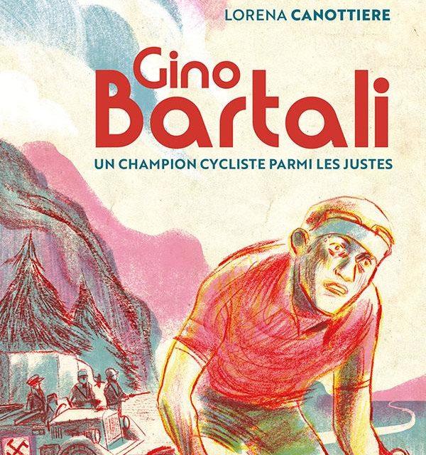 Gino Bartali – Un champion cycliste parmi les Justes